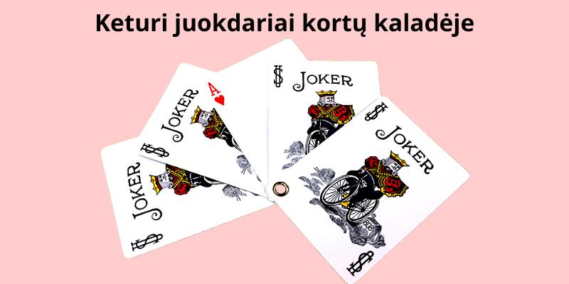 Juokdarių kortų skaičius kaladėje yra keturi - tai su jais kortų kaladė tampa pilna